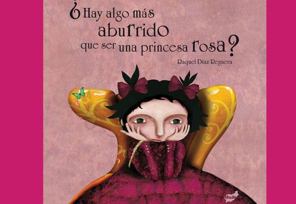 ¿Hay algo más aburrido que ser una princesa rosa? H