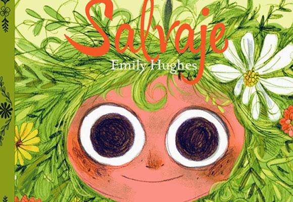 """""""Salvaje"""" La autora hawaina, Emily Hughes, asombra con unas impresionantes ilustraciones y cuenta la historia de una niña que se ha criado en la naturaleza y con animales salvajes al más puro estilo Mowgly. Haz clic para comprar el libro"""