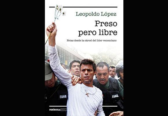 El libro de Leopoldo López, 'Preso pero libre'