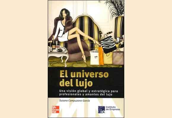 El Universo del Lujo es el primer libro de Susana Campuzano. Cómpralo aquí